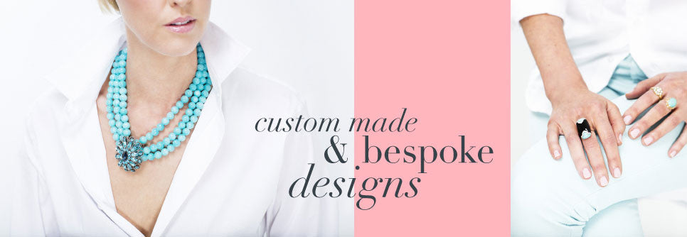 Custom Made & Bespoke Jewellery Designs
