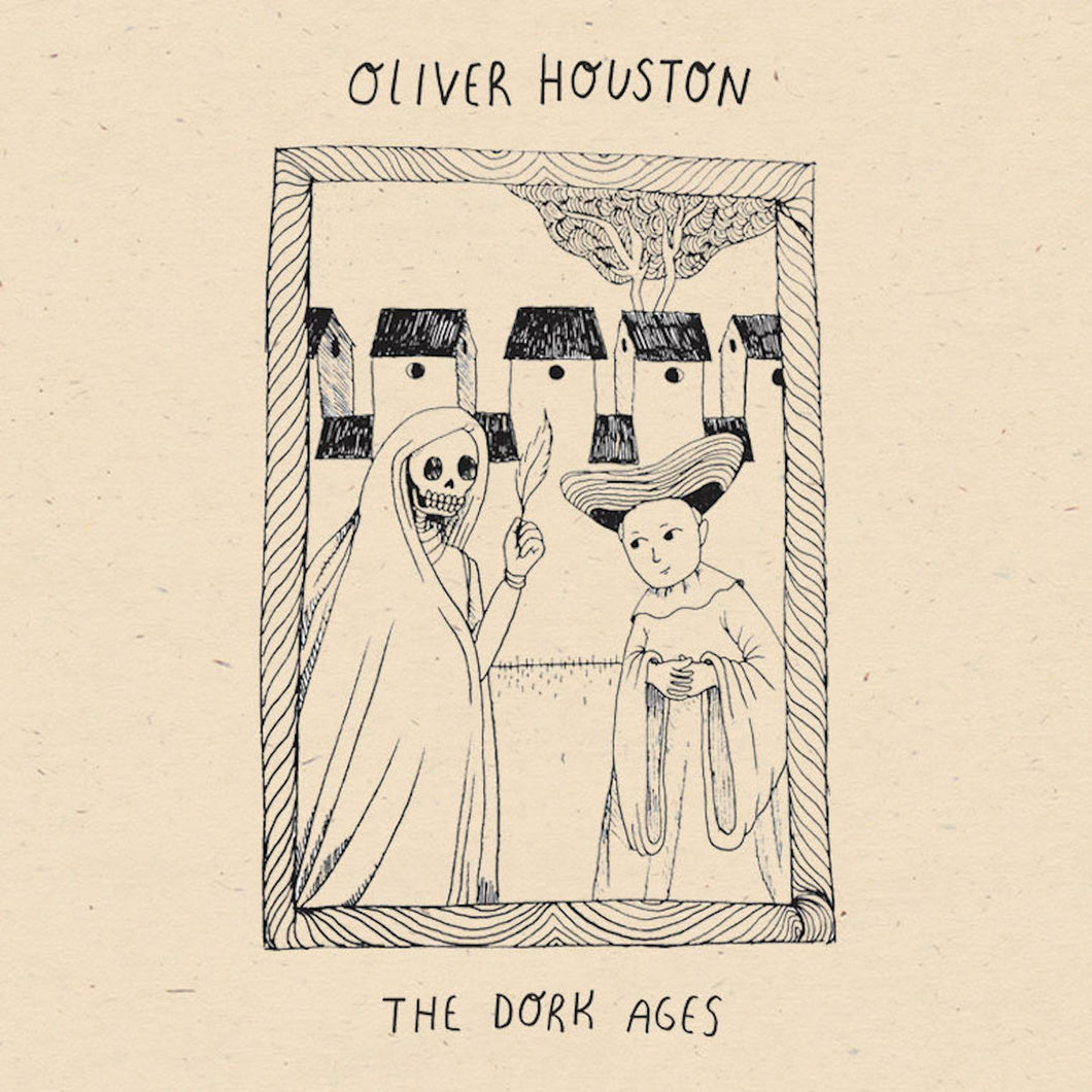oliver houston - 'the dork ages' (7