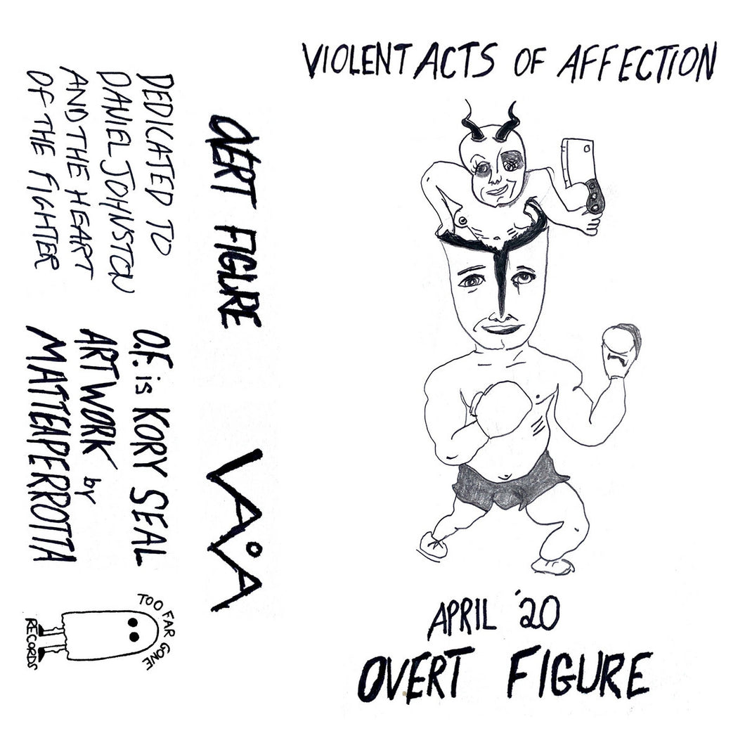 overt figure - 'violent acts of affection' (cassette) - *pre-order*