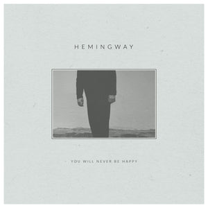 "hemingway - 'you will never be happy' (12"" vinyl)"