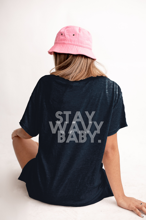 STAY WAVY BABY - Navy Slouchy Raw Edge Tee