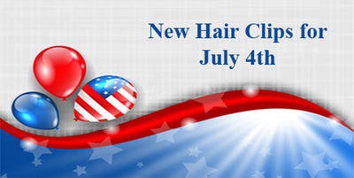 July Brings new Clippies and Patriotic Festivities!