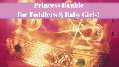 Princess Bauble for Toddlers & Baby Girls!