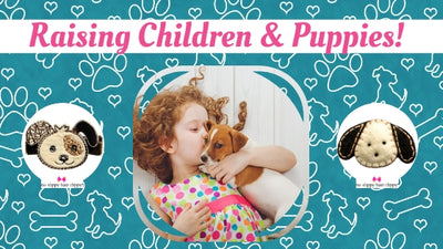 Raising Children & Puppies!