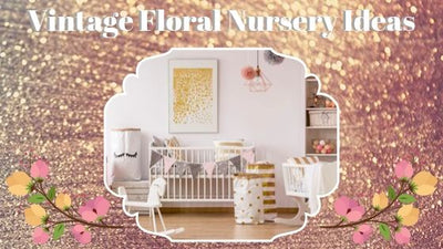 Vintage Floral Nursery Ideas