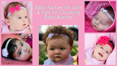 Baby Names for Girls & Tips for Choosing Baby Names!