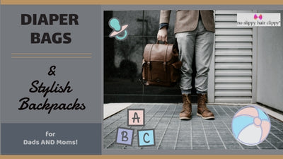 Diaper Bags & Stylish Backpacks for Dads AND Moms!