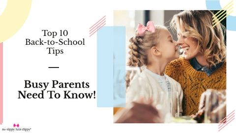 Top 10 Back-to-School Tips Busy Parents Need To Know