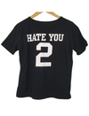 Hate You 2 Grahpic Tee