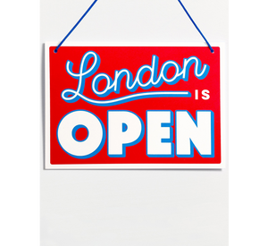LONDON IS OPEN SIGN BY CRISPIN FINN