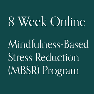 8-Week Online Mindfulness-Based Stress Reduction (MBSR) Program