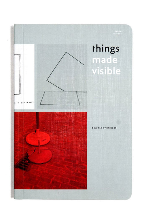 Things made visible — Dirk Slootmaekers