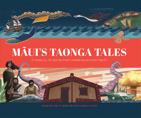 Māui's Taonga Tales: A Treasury of Stories from Aotearoa and the Pacific