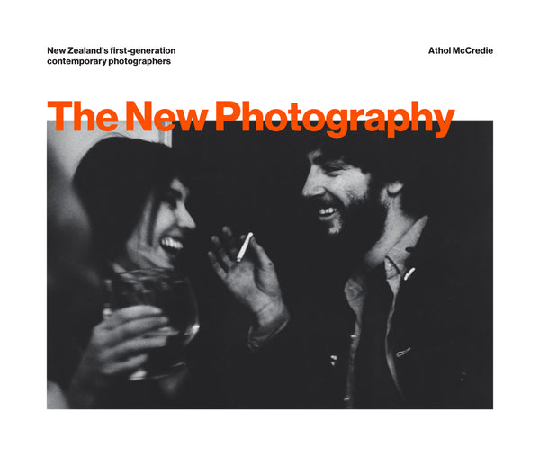 The New Photography- New Zealand's First-Generation Contemporary Photographers