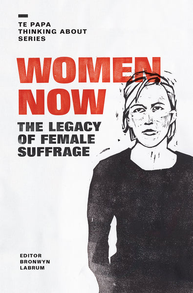 Women Now- The Legacy of Female Suffrage