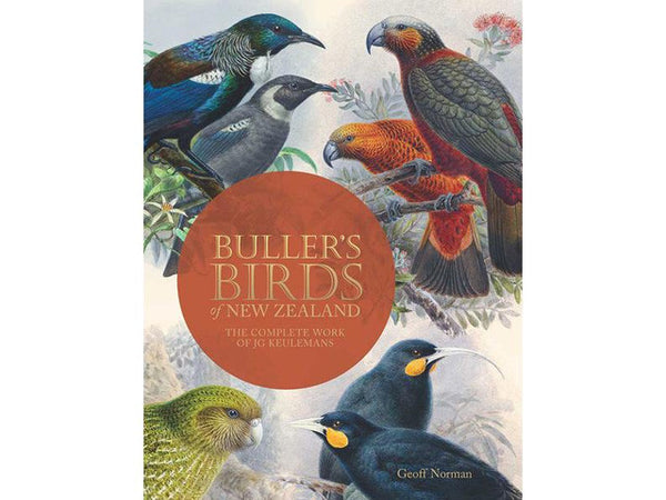 Buller's Birds of New Zealand: The Complete Work of JG Keulemans (New Edition)