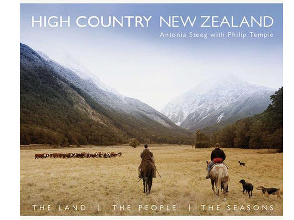 High Country New Zealand; the Land, the People, the Seasons