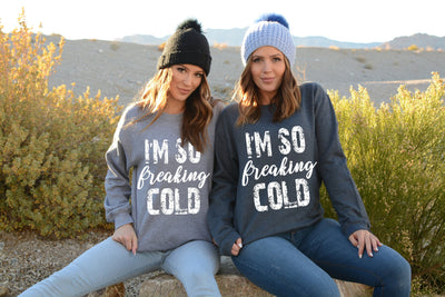 I'm So Freaking Cold Women's Sweater makes the perfect Christmas Gift for Friend!
