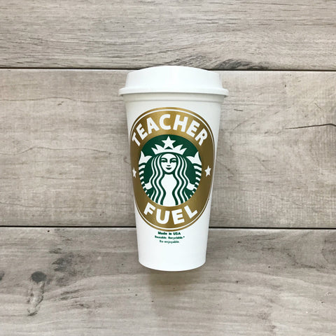 Funny Teacher Gift - Teacher Fuel Starbucks Cup