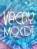 Vacay Mode Tie Dyed Tee