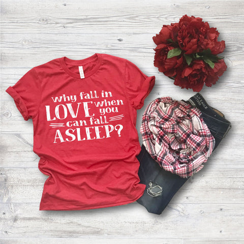 Anti-Valentine's Day Shirt Fall Asleep