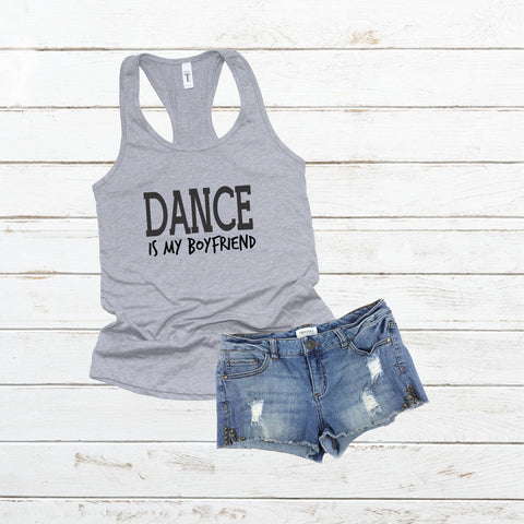 "Dance Tank Top ""Dance is my Boyfriend"" - Many Colors"