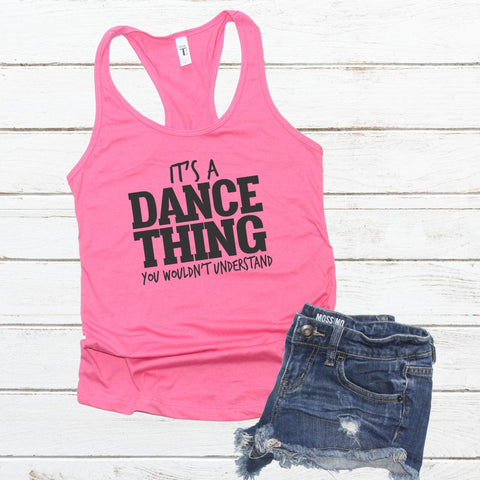 "Dance Tank Top ""It's a Dance Thing"" - Many Colors"