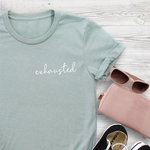 Funny Shirt for Women Exhausted