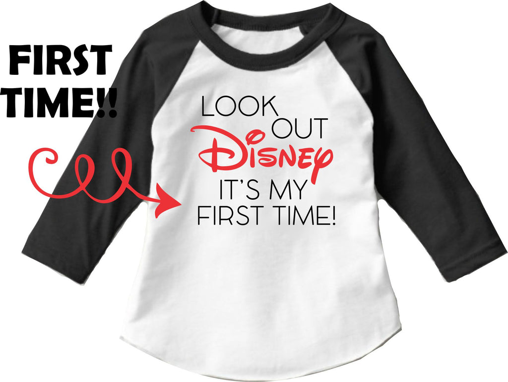 First Disney Trip Shirt Look Out First Time