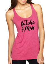 Bride To Be Shirt - Future Mrs Tank Top