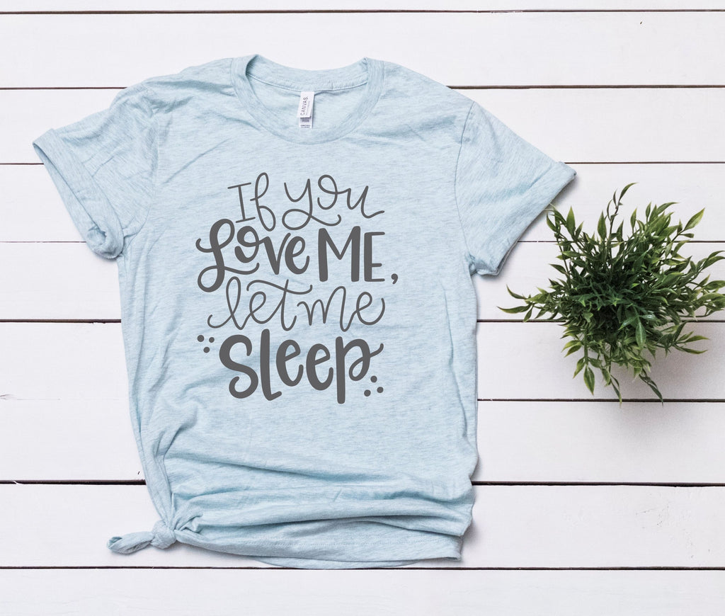 Favorite Morning Tee - Let Me Sleep