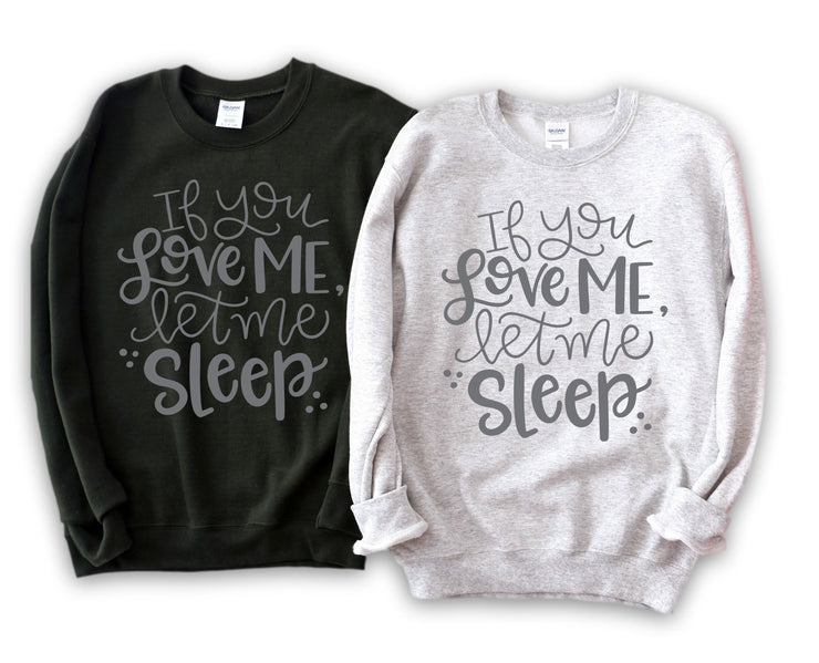 Womens Lounging Sweatshirt - Let Me Sleep