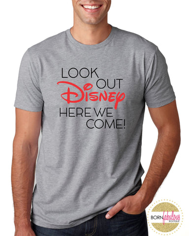 "Dad Disney Shirt ""Look Out Disney Here We Come"" - Mens Short Sleeve Shirt"