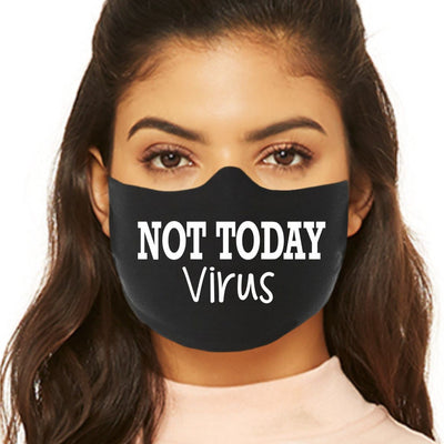 Funny Face Mask - Not Today Virus
