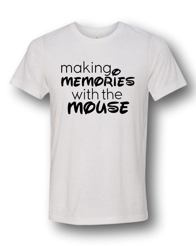 Making Memories with the Mouse - Adult Tee