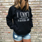 "Gift For Nursing Student ""I Can't I'm In Nursing School"" Hoodie"