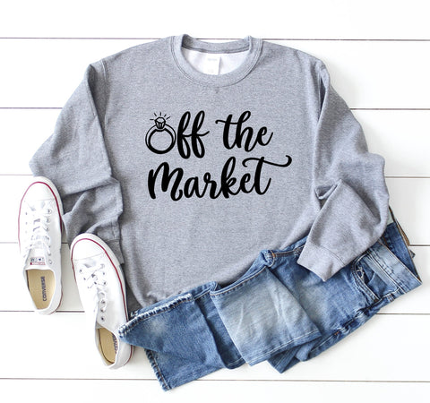 "Engagement Sweatshirt For Women - ""Off The Market"""