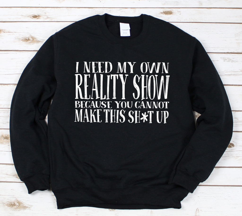Funny Women's Soft and Cozy Pullover Reality Show