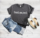Thank You Next Funny Womens' Tee