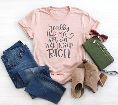 Funny Womens T Shirt - Heart Set On Waking Up Rich