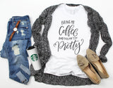 Womens Coffee Shirt - Bring Me Coffee & Tell Me I'm Pretty