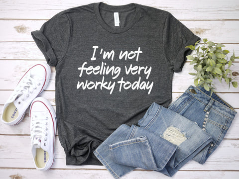 Women's Funny Tee - Feeling Worky
