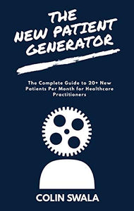 ::E-BOOK:: The New Patient Generator: The Complete Guide to 20+ New Patients per Month