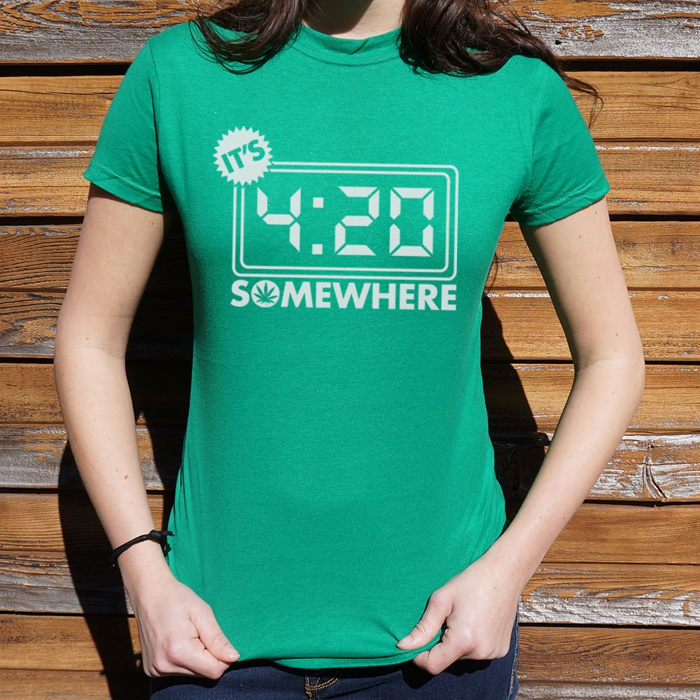 It's Four-Twenty Somewhere T-Shirt (Ladies), Ladies T-Shirt, US Drop Ship - MAK Kouture
