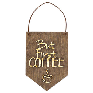 But First Coffee - Coffee Decor - Coffee Lover, Home & Garden, Maroon Molly - MAK Kouture