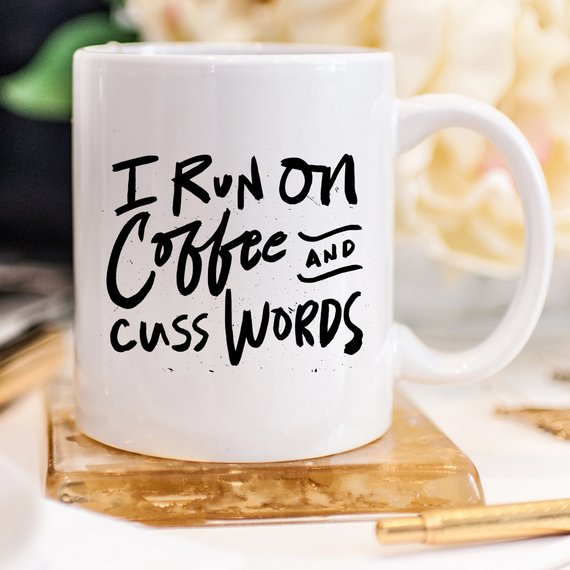 I Run On Coffee and Cuss Words - Ceramic Coffee, Home & Garden, Magenta Shadow - MAK Kouture