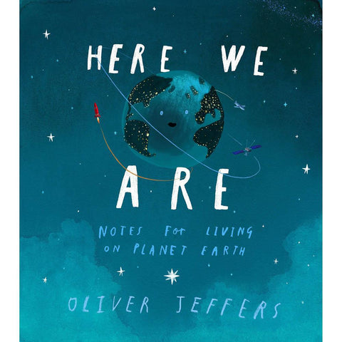 here we are: notes for living on planet earth by Oliver Jeffers-books-Harper Collins-Dilly Dally Kids