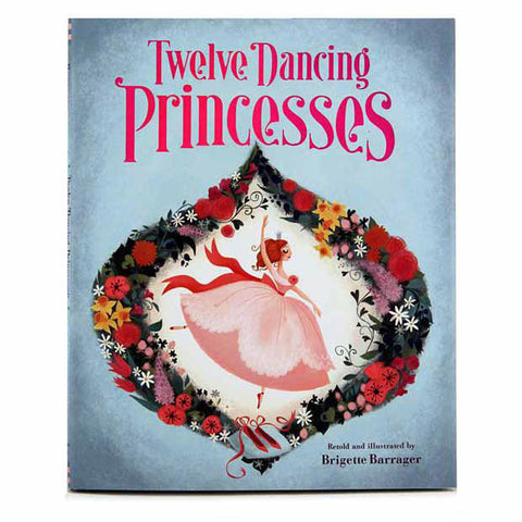 Twelve Dancing Princesses-books-Raincoast-Dilly Dally Kids