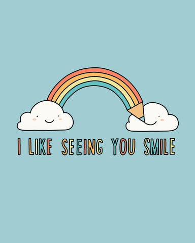 I Like Seeing You Smile - Art print