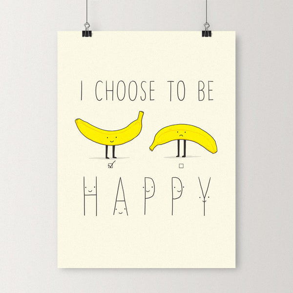 I choose to be happy - Art print